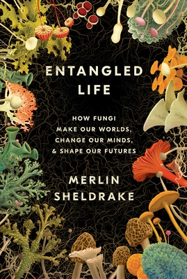 Cover of Entangled Life - detailed illustrations of various fungi surround the title.